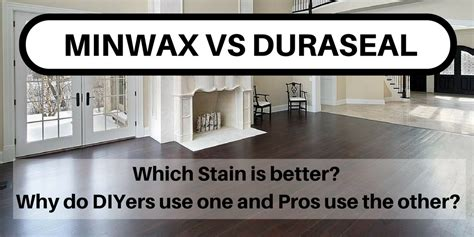 duraseal stain colors minwax vs duraseal stain which is better for hardwood