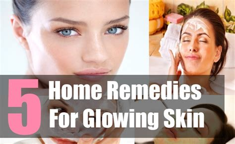 top 5 glowing skin remedies how to get clear and glowing