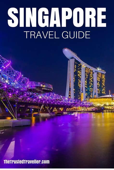 Singapore Travel Guide The Trusted Traveller