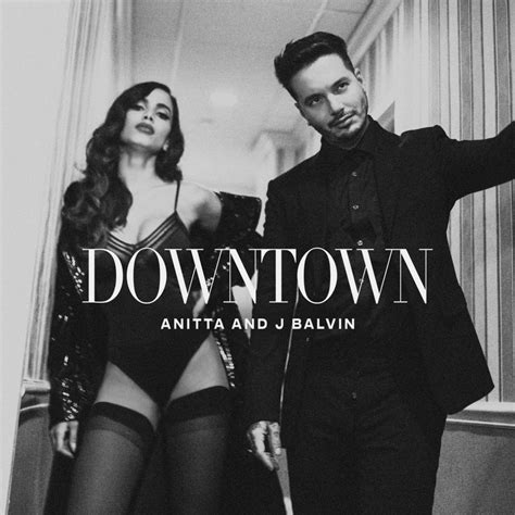 j balvin old songs anitta and j balvin release racy quot downtown quot music video