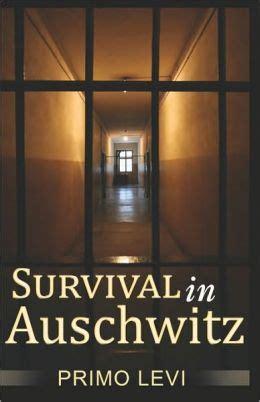 survival in auschwitz survival in auschwitz by primo levi 9780979905285 paperback barnes noble