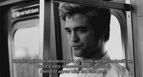 film quotes remember me robert pattinson at remember me 2010 quote about gandhi