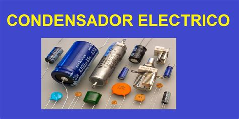 capacitor es igual que condensador condensador que es funcionamiento c 243 digos conexiones y tipos de condensadores