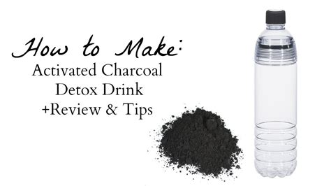 How To Use Charcoal Detox by How To Make Activated Charcoal Detox Drink Review