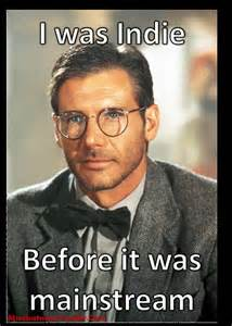 Indiana Jones Meme - uncategorized irony is a poor master