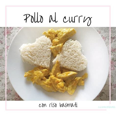 cucinare con il curry pollo al curry con riso basmati cucina con la vale