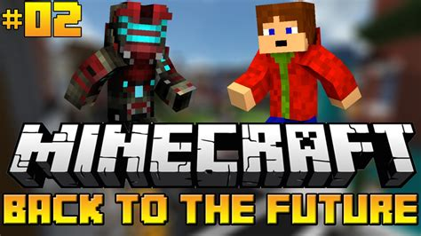 the future let s play minecraft back to the future česk 253 let s play 02 w