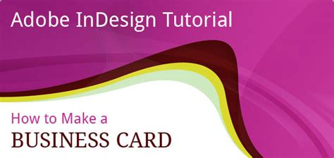 how to make card template on indesign 30 simple useful adobe indesign tutorials to enhance