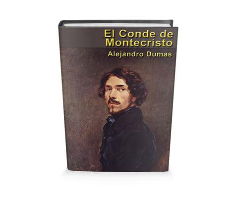libro el conde de montecristo el conde de montecristo de alejandro dumas de libro gratis para descargar leer para crecer