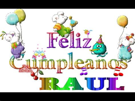 Imagenes De Cumpleaños Para Raul   feliz cumple raul youtube