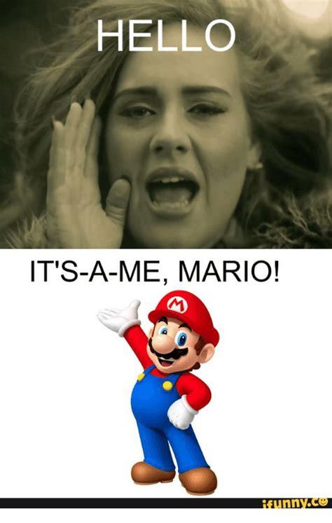 The Me Me Me S - hello its a me mario funny ce mario funny meme on me me