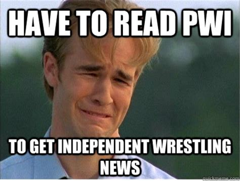 Independent Meme - have to read pwi to get independent wrestling news 1990s