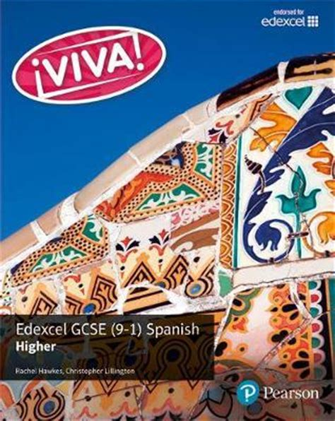 viva edexcel gcse spanish higher student book higher