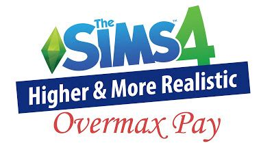 my sims 4 blog: higher & more realistic overmax pay by