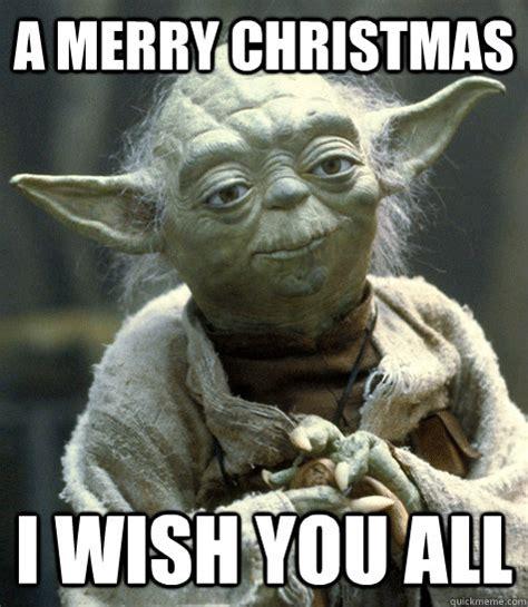 Merry Christmas Funny Meme - a merry christmas i wish you all yoda quickmeme