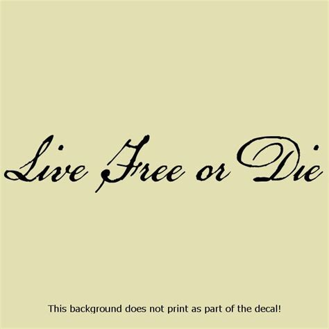 live free or die tattoo 9 best images about awesome quotes on