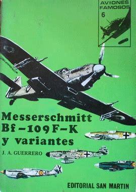 libro messerschmitt bf 109f monographs messerschmitt bf 109 f k y variantes librera central librera ferrol