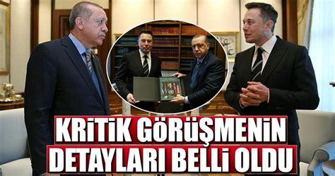 elon musk erdogan cumhurbaşkanı erdoğan ile elon musk g 246 r 252 şmesinin detayları