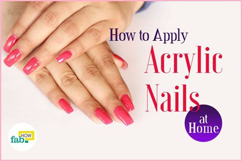 how to apply acrylic nails at home fab how