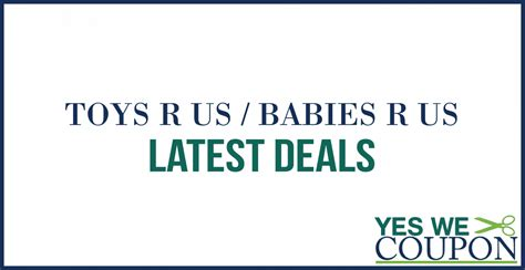 babies r us deals big list of toys r us and babies r us deals