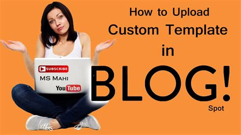 how to upload custom template in blogspot youtube