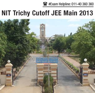 Top Mba Colleges In Trichy by Nit Trichy Cutoff Jee 2013 Check Here