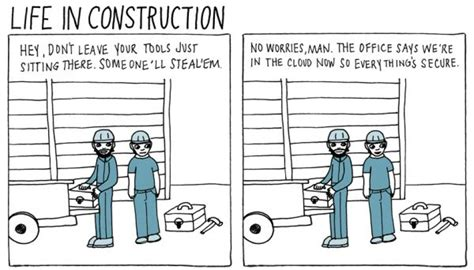 7 best construction humor images on pinterest funny life in construction everything s in the cloud just