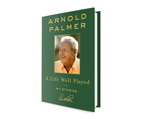 well played books a well played by arnold palmer arnold palmer