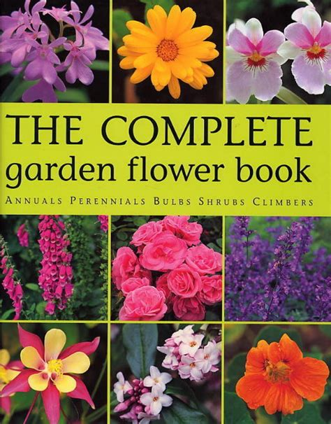 garden picture books the complete garden flower book annuals perennials bulbs