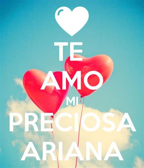 imagenes te amo preciosa te amo mi preciosa ariana poster vguwqeusfabjhsdf keep