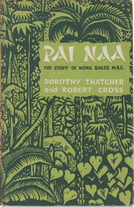 pai naa the true story of englishwoman nona baker s survival in the malayan jungle during wwii books the history nona baker by y s