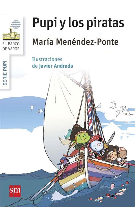 el barco de vapor pdf gratis pupi y los piratas literatura infantil y juvenil sm