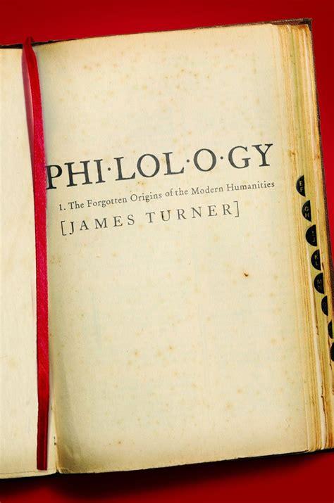 philology  james turner explains  happened   discipline  flourished