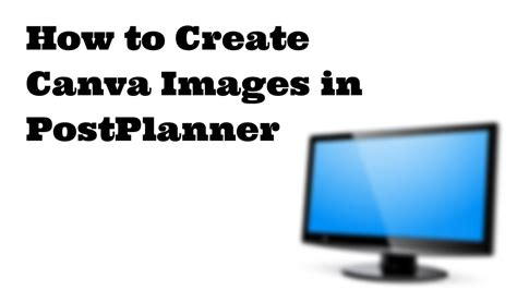 canva subscription how to create canva images in postplanner youtube