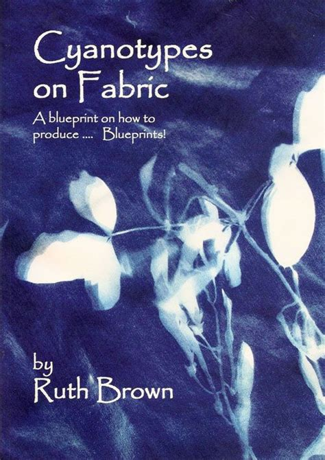 cyanotypes on fabric a blueprint on how to produce blueprints book reviews cyanotypes
