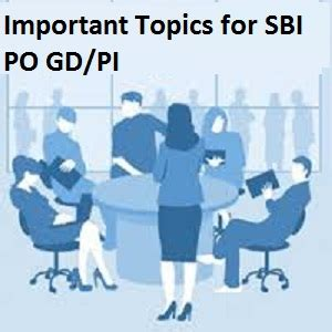 Gd Topics For Mba Placements by Sbi Po Gd Pi Important Topics