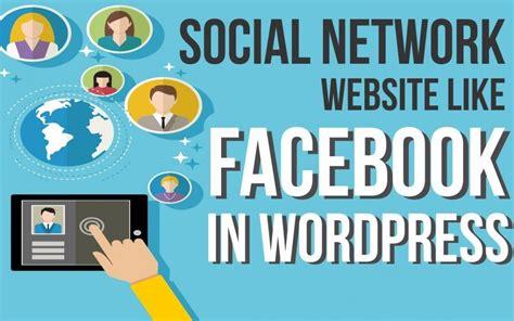 wordpress tutorial social network how to make a social networking website like facebook