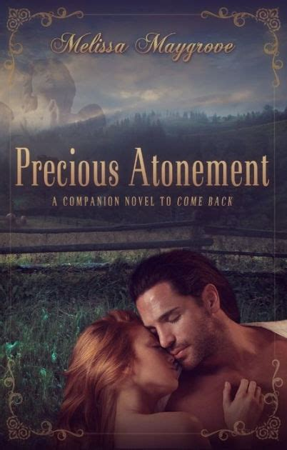 libro atonement precious atonement a companion novel to come back by melissa maygrove nook book ebook