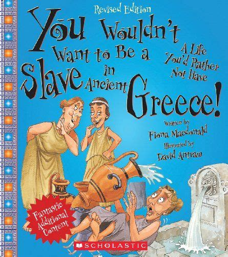 fiona s feelings books you wouldn t want to be a in ancient greece