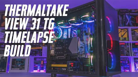 thermaltake view 31 fan controller 0153 thermaltake view 31 tg time lapse build youtube