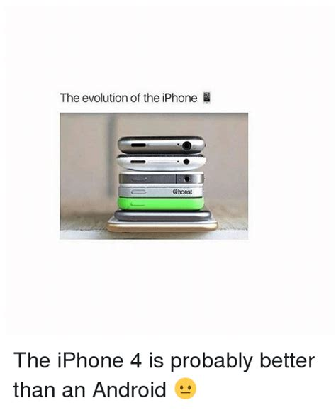 iphone better than android 67 iphone 4 memes of 2016 on sizzle