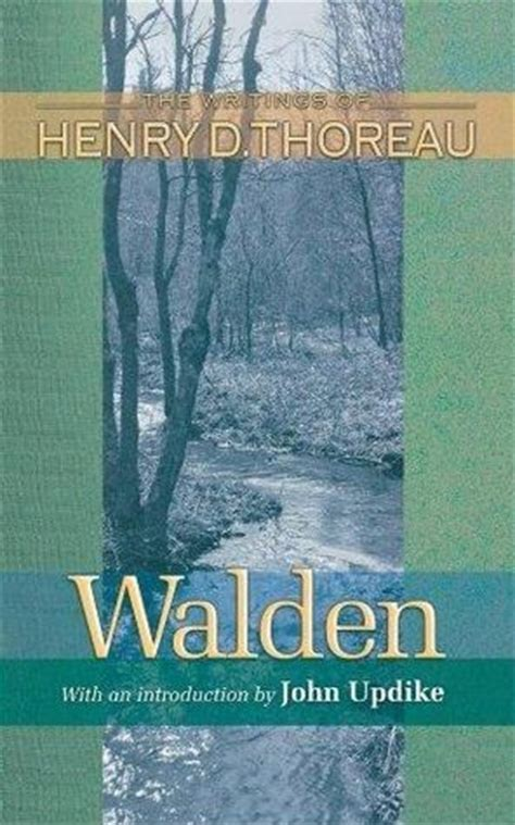 walden book quotes quote by henry david thoreau i think that we may safely