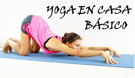 imagenes de yoga en la cama yoga para principiantes b 225 sico todo cuerpo d 237 a 1 youtube
