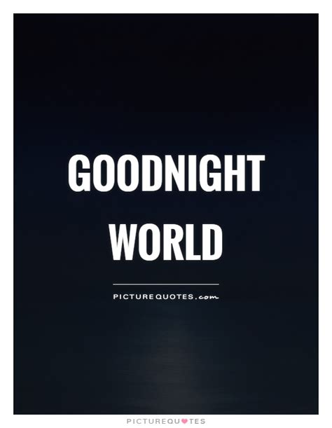 goodnight world night quotes night sayings night picture quotes page 6