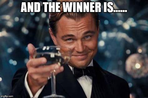 Winner Meme - leonardo dicaprio cheers meme imgflip