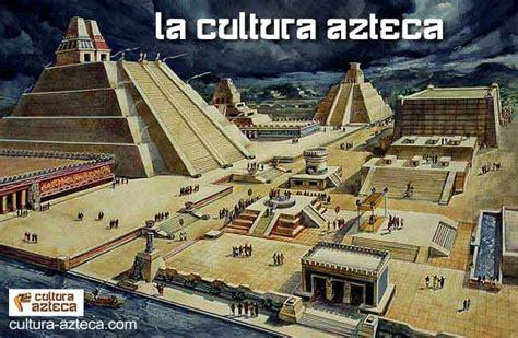 imagenes civilizacion azteca cultura azteca informaci 243 n y legado de la civilizaci 243 n azteca