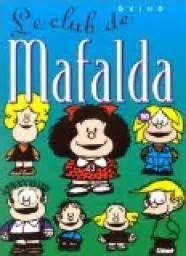 mafalda tome 10 mafalda tome 10 le club de mafalda quino babelio