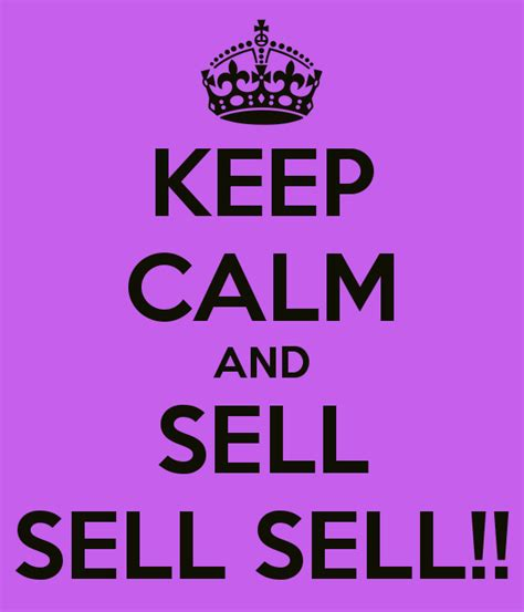 The Sell keep calm and sell sell sell