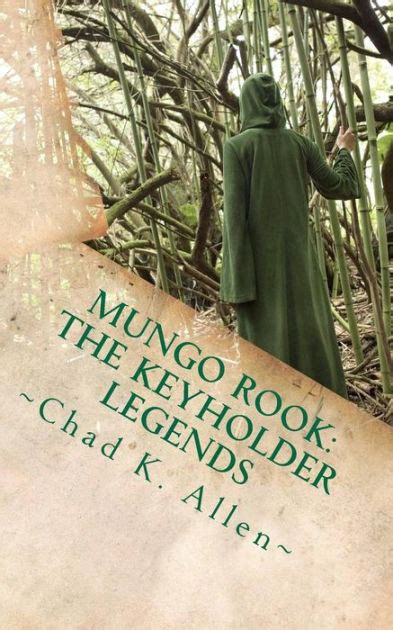 Mungo Rook The Keyholder Legends mungo rook the keyholder legends by chad k allen