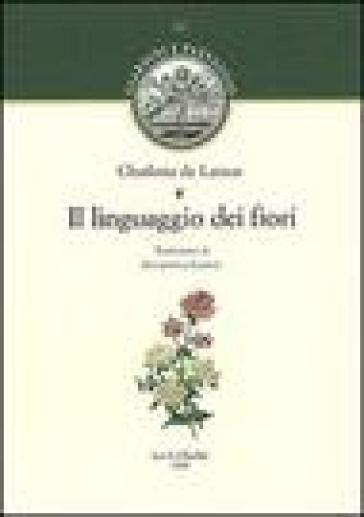 il linguaggio dei fiori il linguaggio dei fiori de latour libro